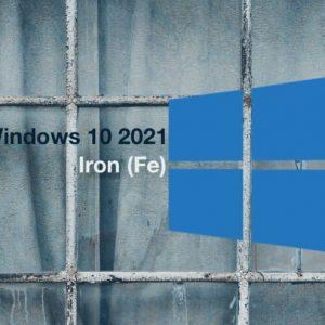 Window 10 2021 Iron (Fe) coming soon